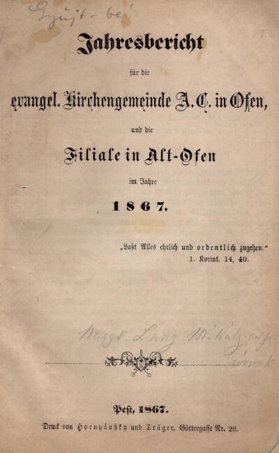 Jahresbericht für die evangel. Kirchengemeinde A. C. in Ofen, und die Filiale in Alt-Ofen im Jahre 1867