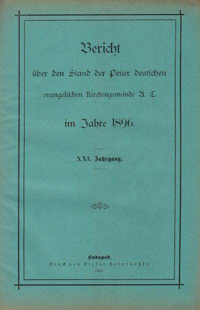 Bericht über den Stand der Pester deutschen evangelischen Kirchengemeinde A. C. im Jahre 1896