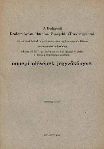 A Budapesti Deáktéri Ágostai Hitvallású Evangélikus Testvéregyházak ünnepi ülésének jegyzőkönyve