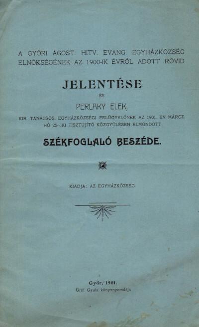 A győri ágost. hitv. evang. egyházközség elnökségének az 1900-ik évről adott rövid jelentése
