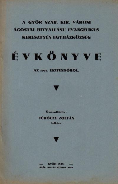 A Győr szab. kir. városi ágostai hitvallású evangélikus keresztyén egyházközség évkönyve az 1932. esztendőről