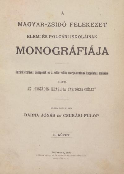 A magyar-zsidó felekezet elemi és polgári iskoláinak monográfiája II. kötet