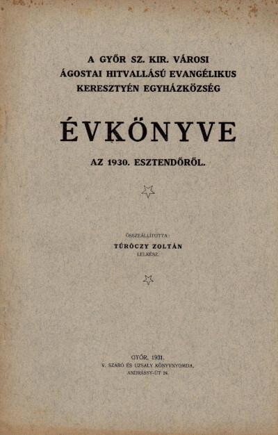 A Győr szab. kir. városi ágostai hitvallású evangélikus keresztyén egyházközség évkönyve az 1930. esztendőről