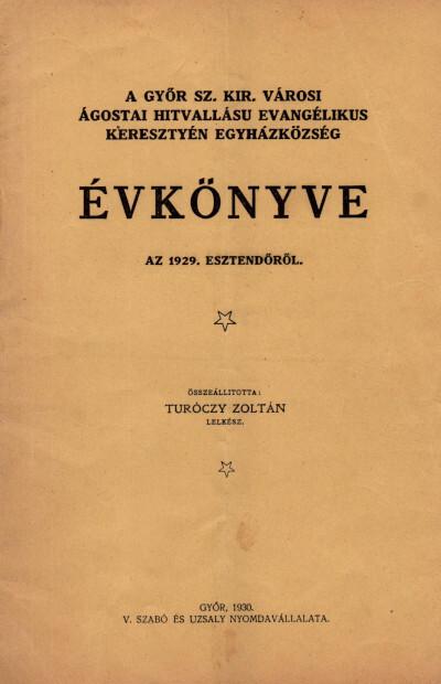 A Győr szab. kir. városi ágostai hitvallású evangélikus keresztyén egyházközség évkönyve az 1929. esztendőről