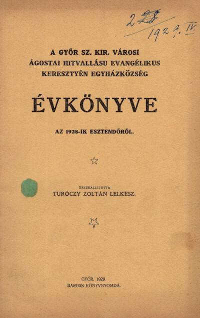 A Győr szab. kir. városi ágostai hitvallású evangélikus keresztyén egyházközség évkönyve az 1928-ik esztendőről