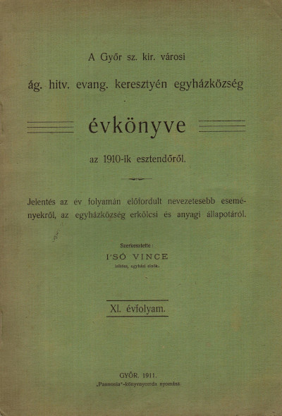 A Győr szab. kir. városi ágostai hitvallású evangélikus keresztyén egyházközség évkönyve az 1910-ik esztendőről