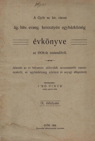 A Győr szab. kir. városi ágostai hitvallású evangélikus keresztyén egyházközség évkönyve az 1908-ik esztendőről