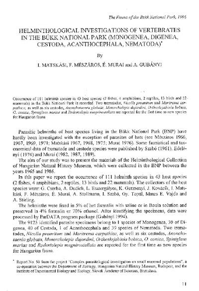 Helminthological investigaations of vertebrates in the Bükk National Park (Monogenea, Digenea, Cestoda, Acanthocephala, Nematoda).