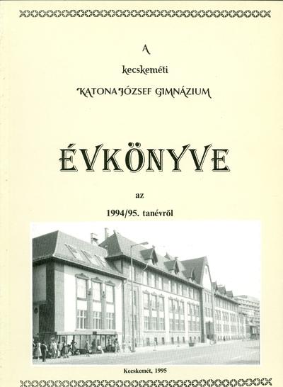 A kecskeméti Katona József Gimnázium évkönyve az 1994-1995. tanévről