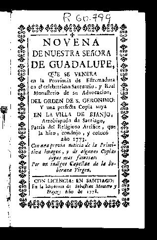 Novena de Nuestra Señora de Guadalupe, que se venera en la provincia de Extremadura ... y una perfecta copia suya en la villa de Rianjo
