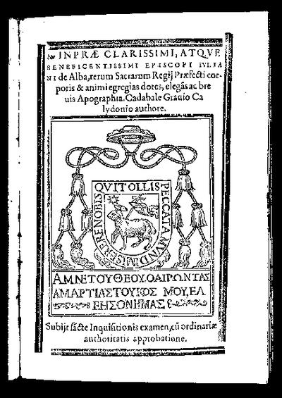 In praeclarissimi atque beneficentissimi episcopi Iuliani de Alba ... elegans ac brevis Apographia / Cadabale Gravio Calydonio authore