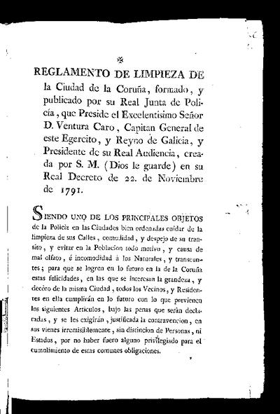 Reglamento de limpieza de la Ciudad de la Coruña, formado, y publicado por su Real Junta de Policía, que preside ... Ventura Caro ... creada por S.M ... en su Real Decreto de 22 de Noviembre de 1791