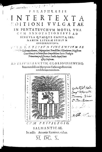 Paraphrasis inter texta editioni vulgatae in Pentateuchum Moysi : vna cum annotationibus ad singula quaeqve capita / per Petrum Vincentium de Marzilla