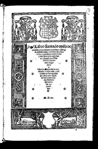 Libro llamado auiso de privados y doctrina de cortesanos ; Libro de los inuentores del arte de marear y de muchos trabajos que se passan en las galeras / Antonio de Gueuara