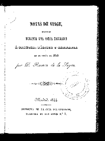 Notas de viage escritas durante una corta escursión a Francia, Bélgica y Alemania en el otoño de 1843 / por Ramón de la Sagra