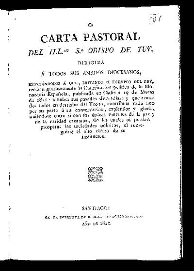 Carta pastoral del Illmo. Sr. Obispo de Tuy, dirigida a todos sus amados diocesanos, exortándolos a que ... reciban gustosamente la constitución política de la Monarquía española publicada en Cádiz ...