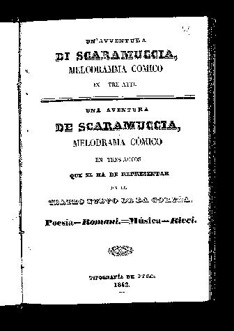 Un'avventura de Scaramuccia : melodramma comico in tre atti = Una aventura de Scaramuccia : melodrama cómico en tres actos / poesía, Romani ; música, Ricci