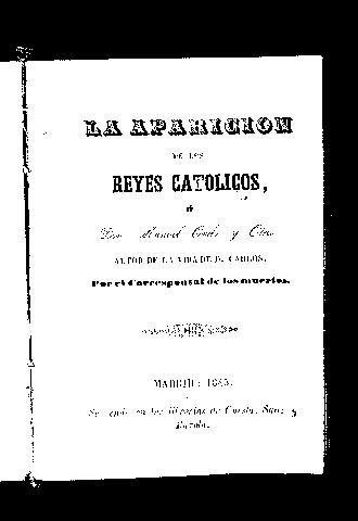 La aparición de los Reyes Católicos a Don Manuel Ovilo y Otero, autor de la Vida de D. Carlos / por el Corresponsal de los Muertos