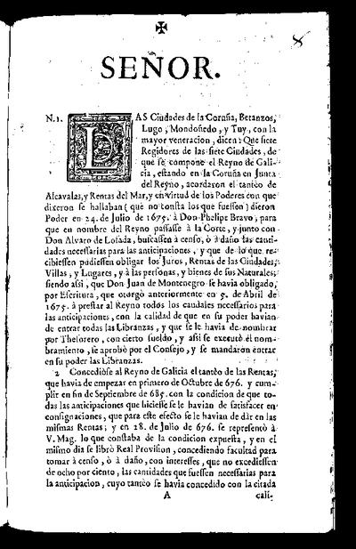 Señor. Las ciudades de La Coruña, Betanzos, Lugo, Mondoñedo, y Tuy ... dicen que siete regidores de las siete ciudades de que se compone el Reyno de Galicia estando en La Coruña en la Junta del Reyno acordaron el tanteo de Alcavalas y Rentas del Mar...