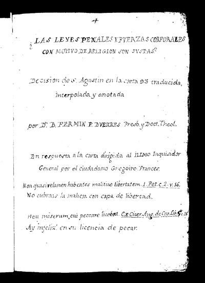 ¿Las leyes penales y fuerzas corporales con motivo de religión son justas? [Manuscrito] : Decisión de S. Agustín en la carta 93 / traducida, interpolada y anotada por Dn. B. Fermín Buerres