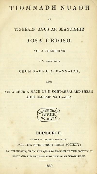 Tiomnadh nuadh ar Tighearn agus ar Slanuighir Iosa Criosd, air a tharruing o 'n ghreugais chum Gaelic Albannaich