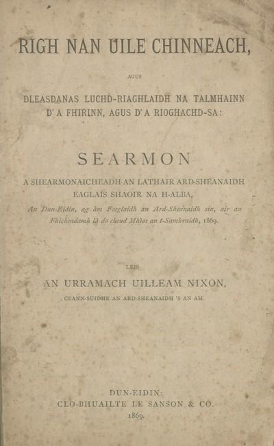 Righ nan uile chinneach, agus dleasdanas luchd-riaghlaidh na talmhainn d'a fhirinn, agus d'a rioghachd-sa