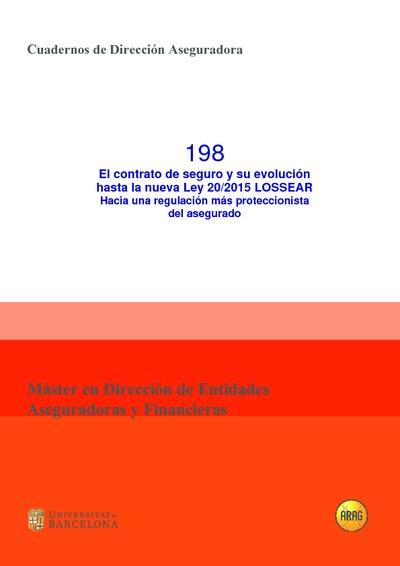 El Contrato de seguro y su evolución hasta la nueva Ley 20-2015 LOSSEAR Hacia una regulación más proteccionista del asegurado