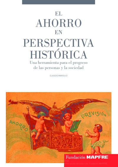 El Ahorro en perspectiva histórica : una herramienta para el progreso de las personas y la sociedad