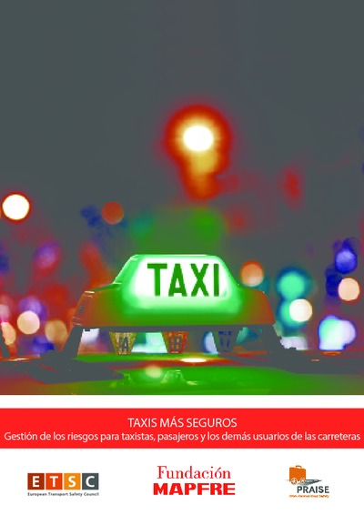 Taxis más seguros : gestión de los riesgos para taxistas, pasajeros y los demás usuarios de la carretera
