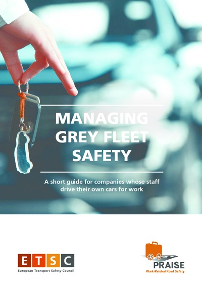 Managing grey fleet safety : a short guide for companies whose staff drive their own cars for work