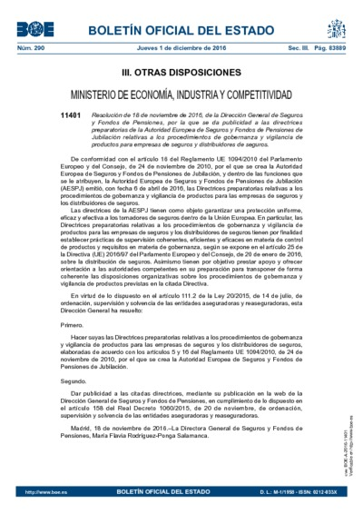 Resolución de 18 de noviembre de 2016, de la Dirección General de Seguros y Fondos de Pensiones, por la que se da publicidad a las directrices preparatorias de la Autoridad Europea de Seguros y Fondos de Pensiones de Jubilación relativas a los procedimientos de gobernanza y vigilancia de productos para empresas de seguros y distribuidores de seguros.