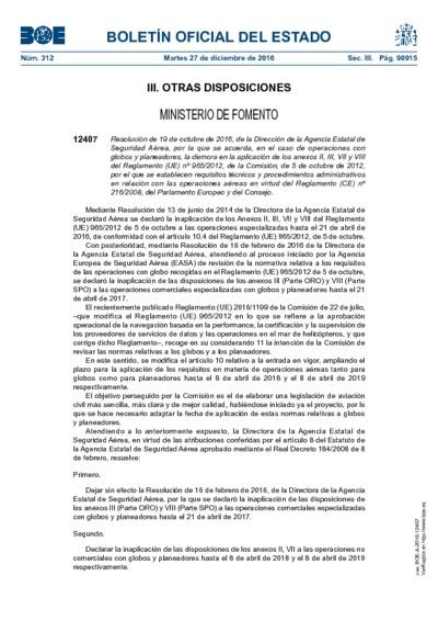 Resolución de 19 de octubre de 2016, de la Dirección de la Agencia Estatal de Seguridad Aérea, por la que se acuerda, en el caso de operaciones con globos y planeadores, la demora en la aplicación de los anexos II, III, VII y VIII del Reglamento (UE) nº 965/2012, de la Comisión, de 5 de octubre de 2012, por el que se establecen requisitos técnicos y procedimientos administrativos en relación con las operaciones aéreas en virtud del Reglamento (CE) nº 216/2008, del Parlamento Europeo y del Consejo.