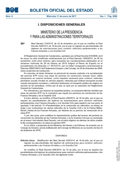 Real Decreto 704/2016, de 23 de diciembre, por el que se modifica el Real Decreto 628/2014, de 18 de julio, por el que se regulan las peculiaridades del régimen de autorizaciones para conducir vehículos pertenecientes a las Fuerzas Armadas y a la Guardia Civil