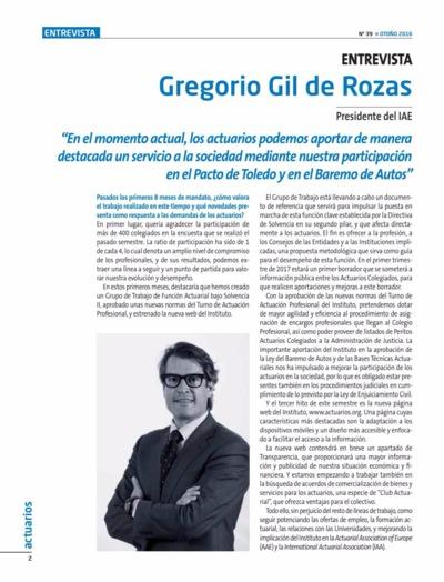 En el momento actual, los actuarios podemos aportar de manera destacada un servicio a la sociedad mediante nuestra participación en el Pacto de Toledo y el Baremo de Autos : [entrevista a] Gregorio Gil de Rozas, presidente del IAE