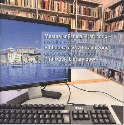 Mestna knjižnica Piran 2009 - dve okni v svet