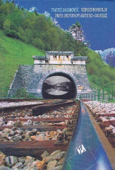 Vzpon Bohinja pred zatonom Avstro-Ogrske