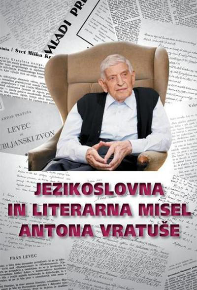 Monografija Jezikoslovna in literarna misel Antona Vratuše
