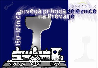 150-letnica prvega prihoda železnice na Prevalje, 1863-2013