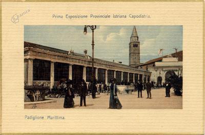 Prva istrska pokrajinska razstava Koper. Pomorski paviljon