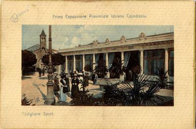 Prva istrska pokrajinska razstava Koper: Športni paviljon, 1910