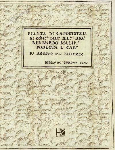 Pianta di Capodistria, 1619, copertina di studio esplicativo