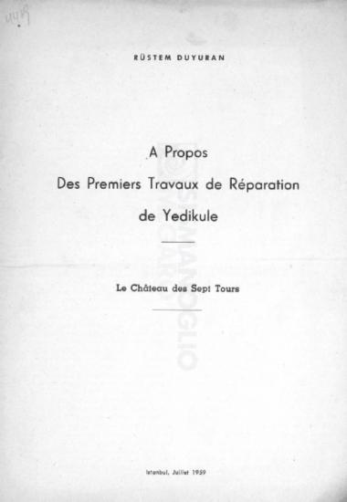 A propos des premier travaux de réparation de Yedikule-Le château des Sept Tours / υπό Rüştem Duyuran