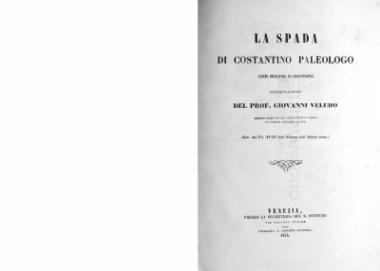 La spada di Costantino Paleologo ultimo imperatore di Costantinopoli / osservazioni del  Prof. Giovanni Veludo