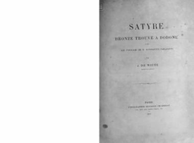 Satyre bronze trouvé a Dododne dans les fouilles de M. Constantine Carapanos / par J. de Witte