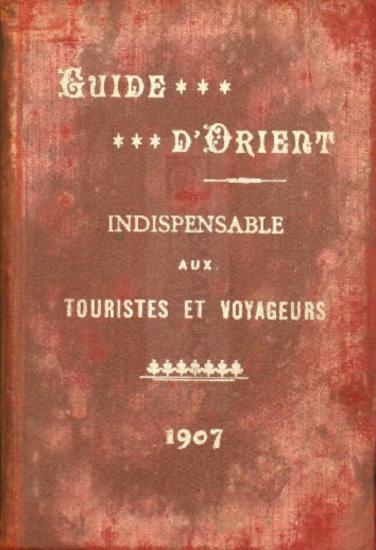 Guide d' Orient indespensable aux touristes et voyageurs / édité par Th. Souma et Th. Cuppa