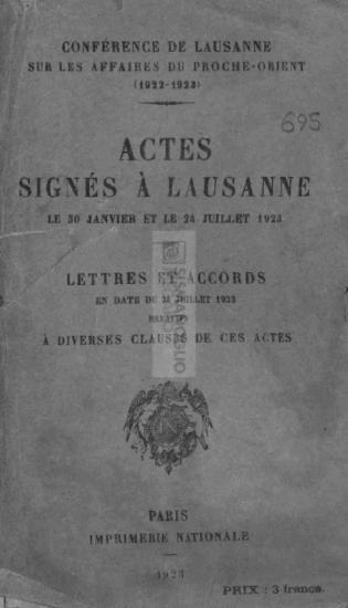 Conférence de Lausanne sur les affaires du Proche-Orient (1922-1923): Actes signés à Lausanne le 30 Janvier et le 24 Juillet 1923-Lettres et accords en date du 24 Juillet 1923 relatifs à diverses clauses de ces actes