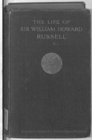 The life of sir William Howard Russell : the first special correspondent : Τ. 2 / by John Black Atkins