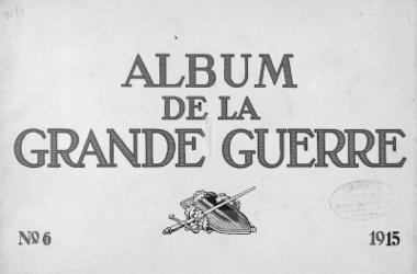 Album de la Grand Guerre [Der Grosse Krieg in bildern]: No. 6. 1915 / Jos. Schumacher