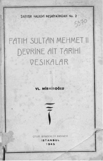 Fatih Sultan Mehmet II devrine ait tarihi vesikalar / Vl. Mirmiroğlu