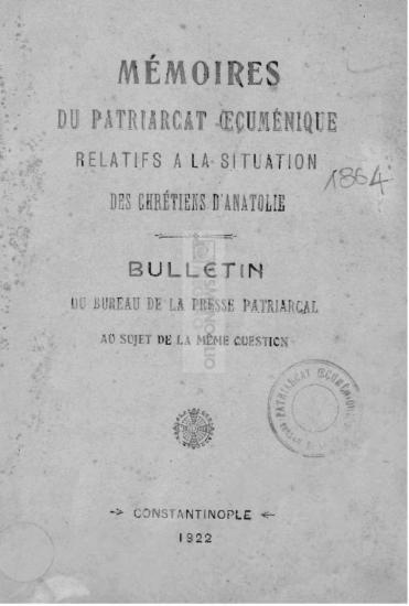 Mémoires du Patriarcat Oecuménique relatifs a la situation des chrétiens d' Anatolie